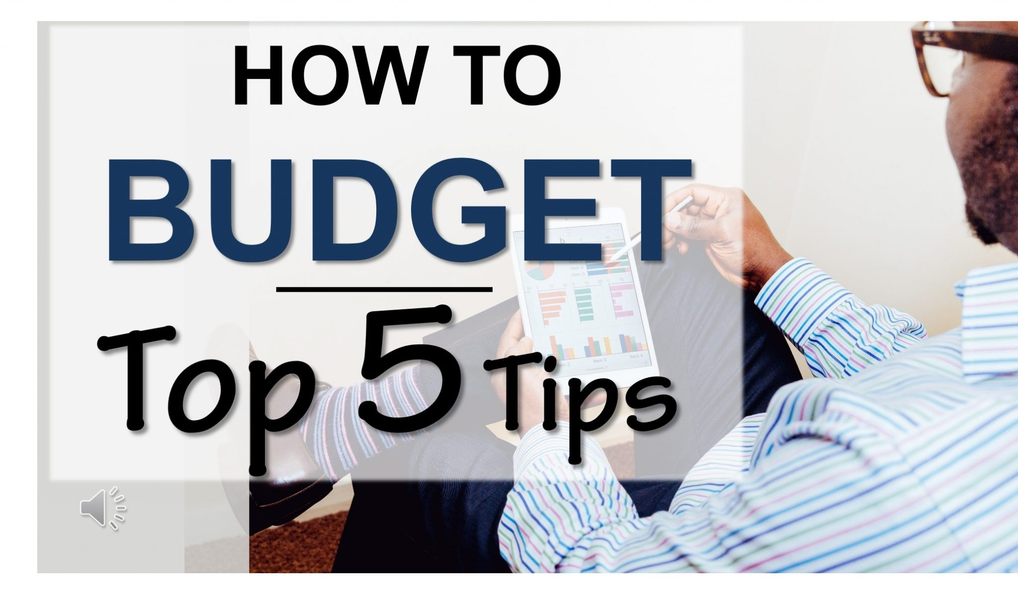 How to Budget - Top 5 Budgeting Tips