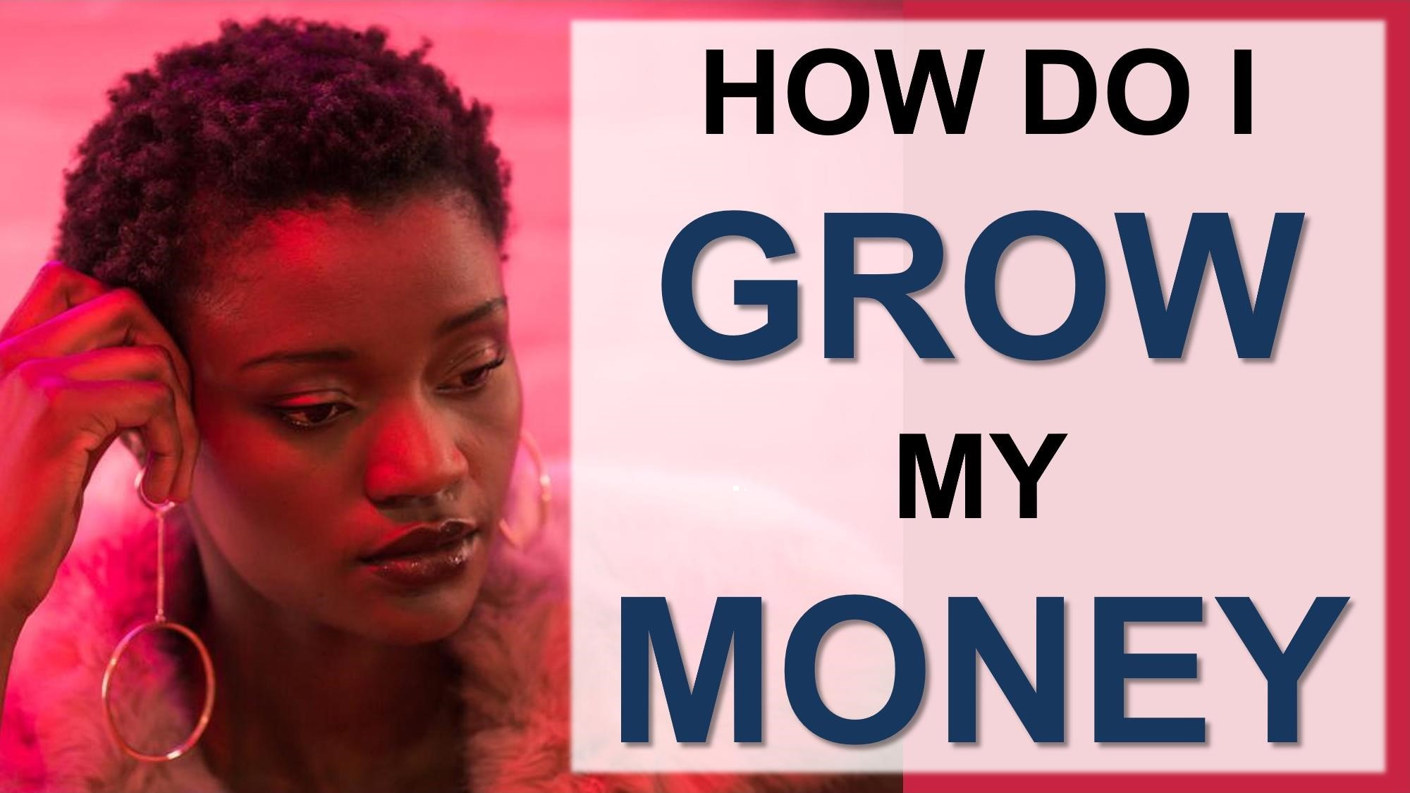 5 Ways to invest 100k - How do I grow my money #MoneySmarts
